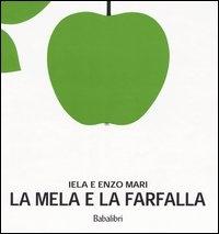 La mela e la farfalla / Iela e Enzo Mari