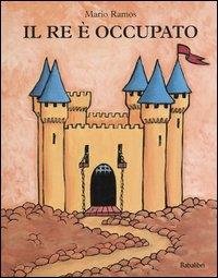 Il re è occupato / Mario Ramos