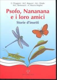 Psofo, Nananana e i loro amici : storie d'insetti / Elisabetta Chiappini...[et al.] ; illustrazioni di Alessandra Chiappini