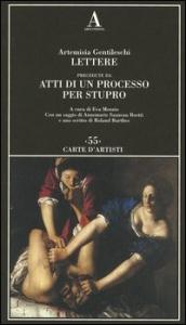 Lettere ; precedute da Atti di un processo per stupro / Artemisia Gentileschi ; a cura di Eva Menzio ; con un saggio di Annemarie Sauzeau Boetti ; e uno scritto di Roland Barthes