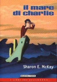 Il mare di Charlie / Sharon E. McKay ; traduzione di Alessandra Di Luzio