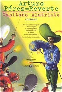 Capitano Alatriste : romanzo / Arturo Pérez-Reverte