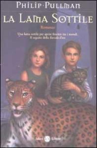 La lama sottile / Philip Pullman ; traduzione di Alfredo Tutino
