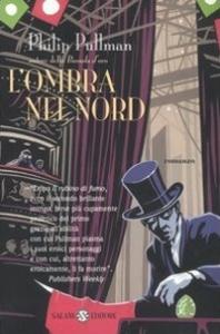 L'ombra nel Nord : romanzo / Philip Pullman
