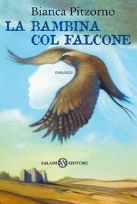 La bambina col falcone : romanzo / Bianza Pitzorno