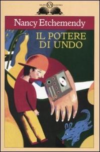 Il potere di Undo / Nancy Etchemendy ; illustrazioni di Fabian Negrin