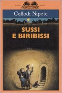 Sussi e Biribissi : storia di un viaggio verso il centro della terra / di Collodi Nipote (Paolo Lorenzini) ; illustrazioni di Roberto Innocenti