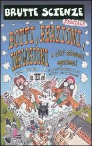 Botti, reazioni, implosioni e altri estenuanti esperimenti
