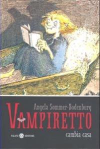 Vampiretto cambia casa / Angela Sommer-Bodenburg ; illustrazioni di Amelie Glienke