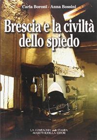 Brescia e la civiltà dello spiedo