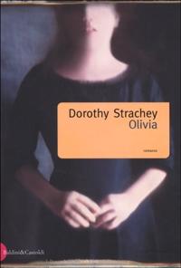 Olivia / Dorothy Strachey ; traduzione di Carlo Fruttero
