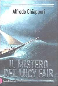 Il mistero del Lucy Fair / Alfredo Chiappori