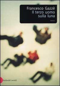 Il terzo uomo sulla luna / Francesco Gazzè