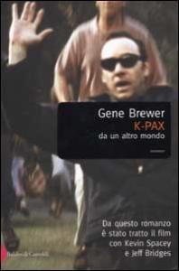 K-PAX: da un altro mondo / Gene Brewer