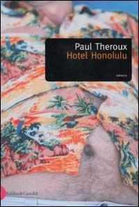 Hotel Honolulu/ Paul Theroux