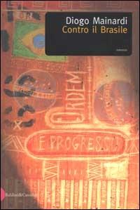 Contro il Brasile / Diogo Mainardi ; traduzione di Tiziana Tonon