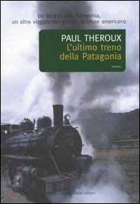 L'ultimo treno della Patagonia / Paul Theroux ; traduzione di Giuliana Giuliani