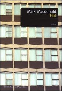 Flat / Mark Macdonald ; traduzione di Antonella Perlino
