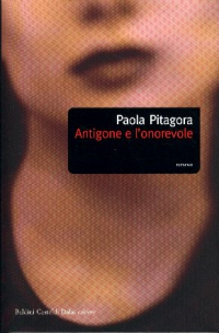 Antigone e l'onorevole / Paola Pitagora