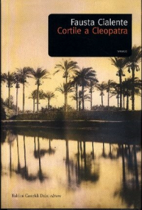 Cortile a Cleopatra : romanzo / Fausta Cialente