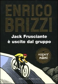 Jack Frusciante è uscito dal gruppo / Enrico Brizzi