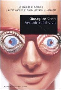Veronica dal vivo : cronache / Giuseppe Casa