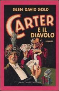 Carter e il diavolo / Glen David Gold ; traduzione di Marco Rossari