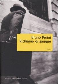 Richiamo di sangue / Bruno Perini