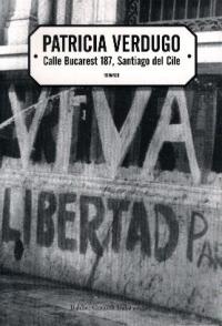 Calle Bucarest 187, Santiago del Cile / Particia Verdugo ; traduzione di Daniele Aluigi e Giuseppe Lo Presti
