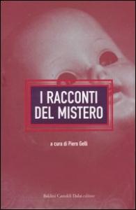 I racconti del mistero / a cura di Piero Gelli