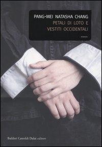 Petali di loto e vestiti occidentali / Pang-Mei Natasha Chang ; traduzione di Ombretta Marchetti