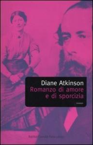 Romanzo d'amore e di sporcizia : il matrimonio di Arthur Munby & Hannah Cullwick / Diane Atkinson ; traduzione di Francesca Avanzini