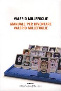 Manuale per diventare Valerio Millefoglie / Valerio Millefoglie ; traduzione di Matteo Colombo