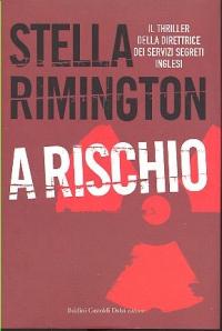 A rischio / Stella Rimington ; traduzione di Edoardo Varini