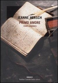 Primo amore = Temps alternés : esercizio di composizione / Jeanne Hersch ; traduzione di Roberta Guccinelli ; prefazione di Roberta De Monticelli