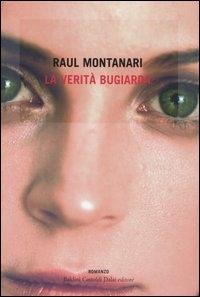 La verità bugiarda / Raul Montanari