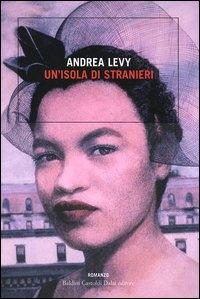 Un'isola di stranieri / Andrea Levy ; traduzione di Laura Prandino