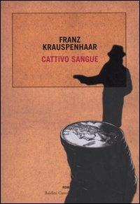 Cattivo sangue / Franz Krauspenhaar