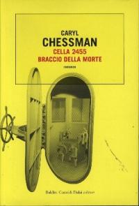 Cella 2455 braccio della morte / Caryl Chessman ; traduzione di Riccardo Vianello
