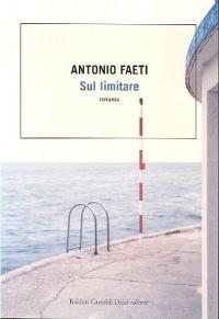 Sul limitare / Antonio Faeti