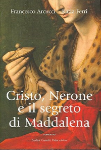 Cristo, Nerone e il segreto della Maddalena