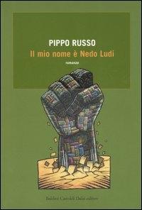 Il mio nome è Nedo Ludi / Pippo Russo