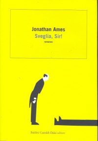 Sveglia, Sir! / Jonathan Ames ; traduzione di Sara Caraffini