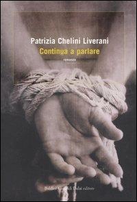 Continua a parlare / Patrizia Chelini Liverani