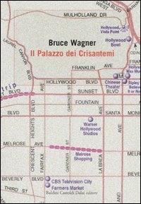 Il palazzo dei crisantemi / Bruce Wagner ; traduzione di Mariangela Pizzera Rosa