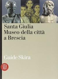 Santa Giulia, museo della città a Brescia