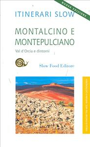 Montalcino e Montepulciano