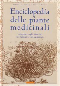Enciclopedia delle piante medicinali utilizzate negli alimenti, nei farmaci e nei cosmetici