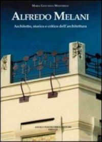 Alfredo Melani: architetto, storico e critico dell'architettura