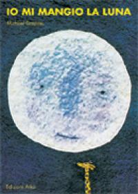 Io mi mangio la luna